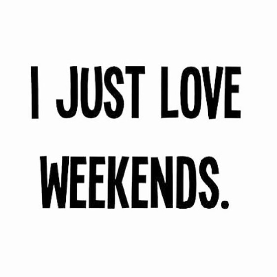 weekends